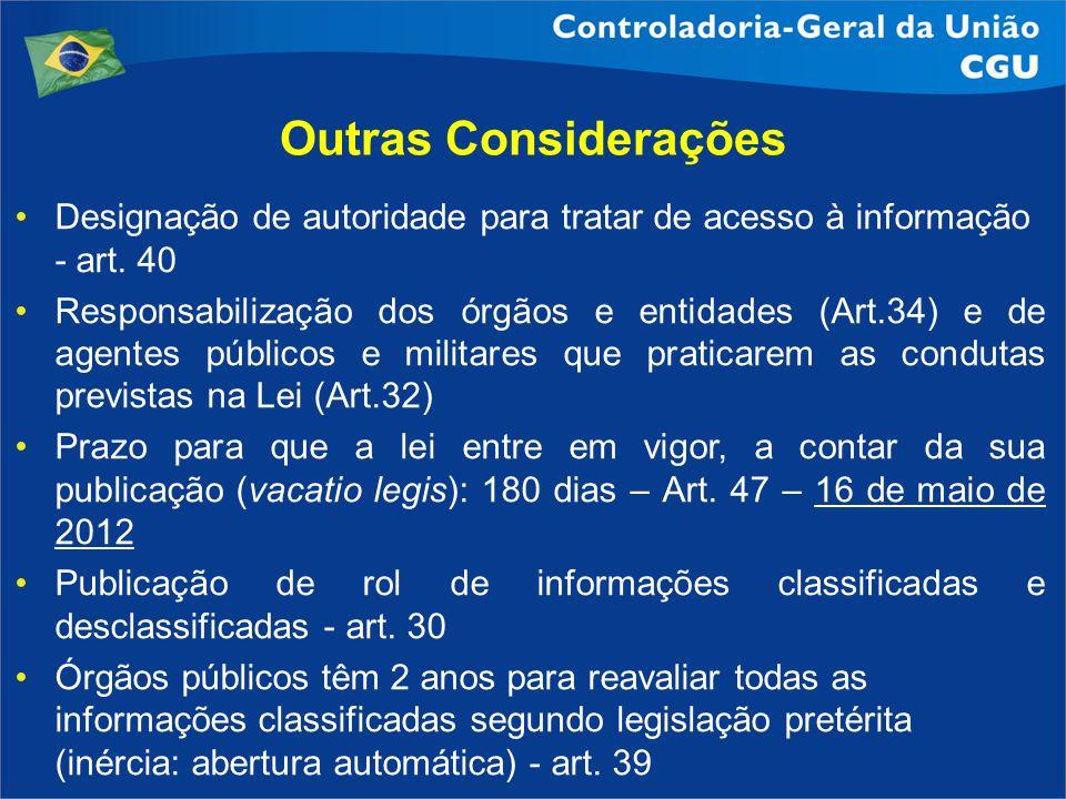Outras Considerações Designação de autoridade para tratar de acesso à informação - art. 40.