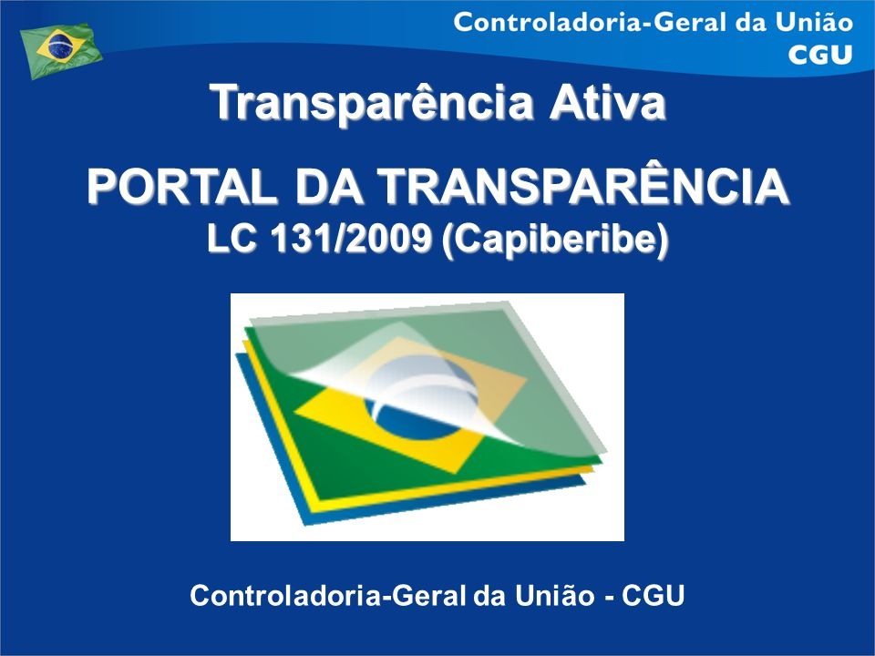 PORTAL DA TRANSPARÊNCIA Controladoria-Geral da União - CGU