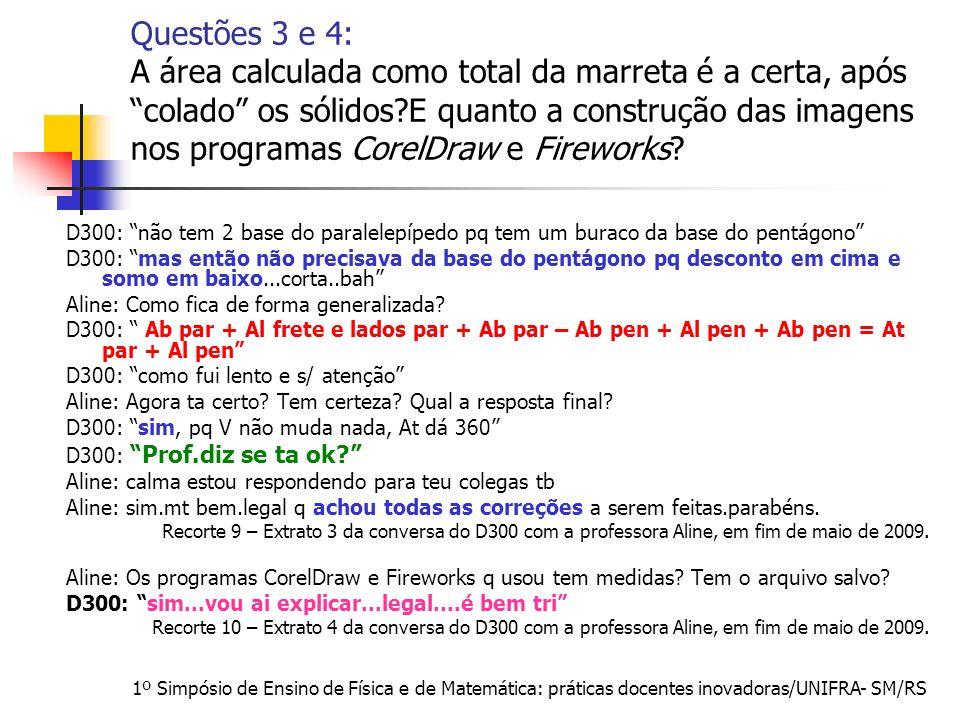 Questões 3 e 4: A área calculada como total da marreta é a certa, após colado os sólidos E quanto a construção das imagens nos programas CorelDraw e Fireworks