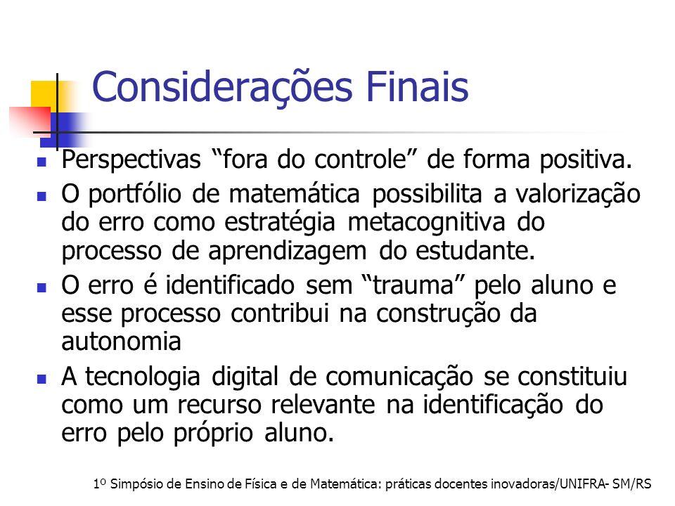 Considerações FinaisPerspectivas fora do controle de forma positiva.