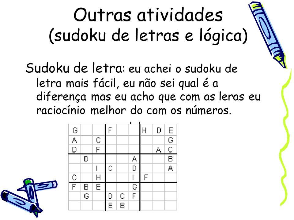 Outras atividades (sudoku de letras e lógica)