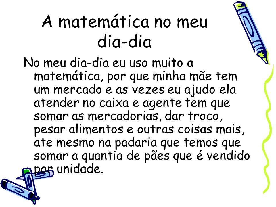 A matemática no meu dia-dia