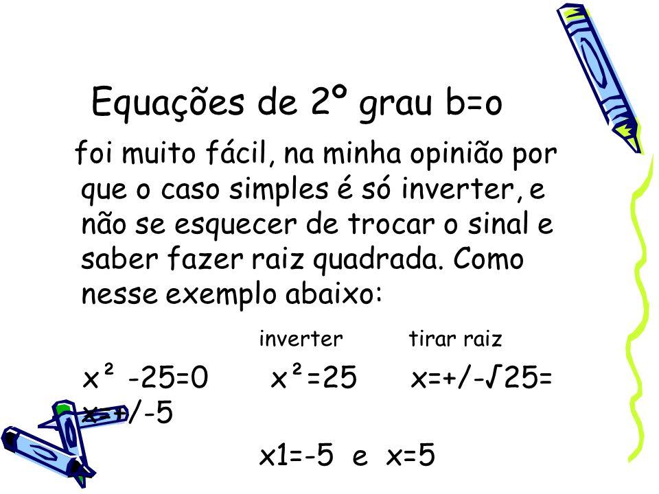 Equações de 2º grau b=o