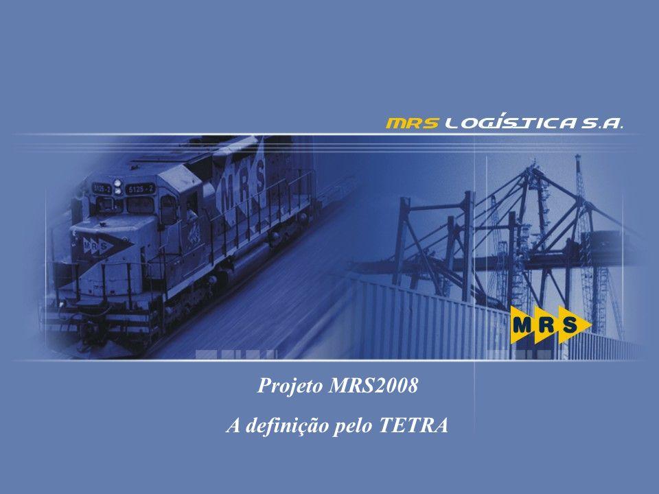 Projeto MRS2008 A definição pelo TETRA