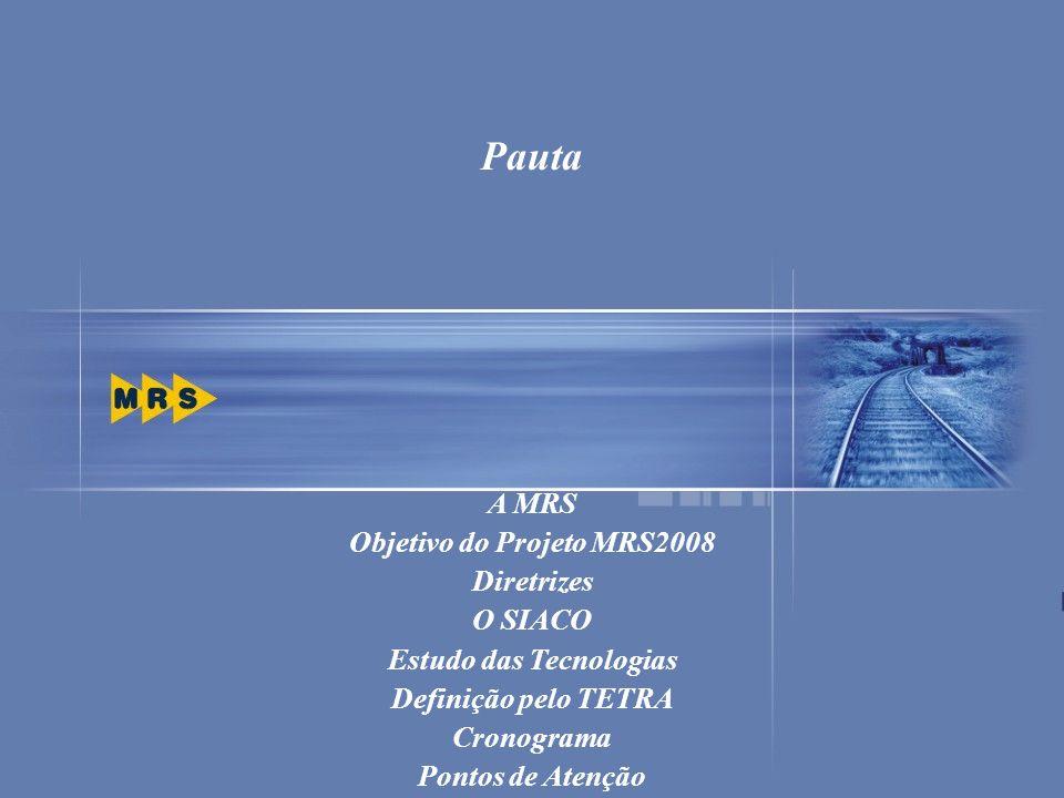 Objetivo do Projeto MRS2008 Estudo das Tecnologias