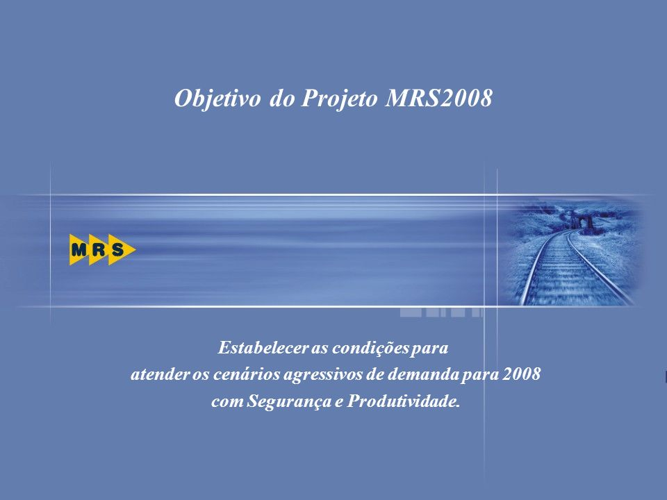 Objetivo do Projeto MRS2008
