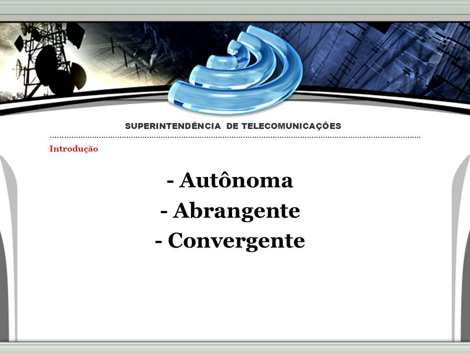 - Autônoma - Abrangente - Convergente