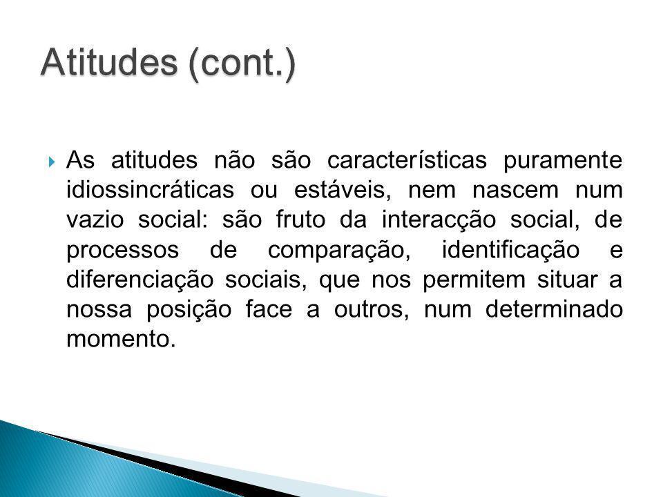 Atitudes (cont.)