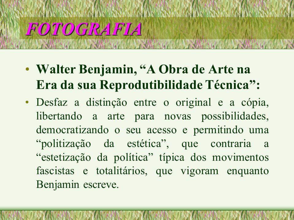 FOTOGRAFIA Walter Benjamin, A Obra de Arte na Era da sua Reprodutibilidade Técnica :