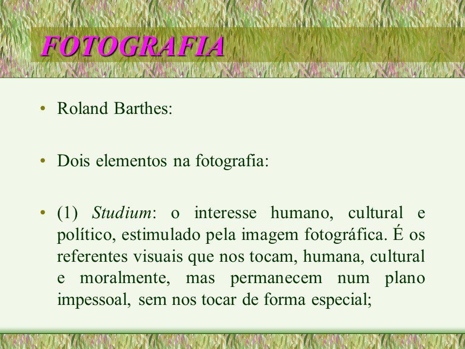 FOTOGRAFIA Roland Barthes: Dois elementos na fotografia: