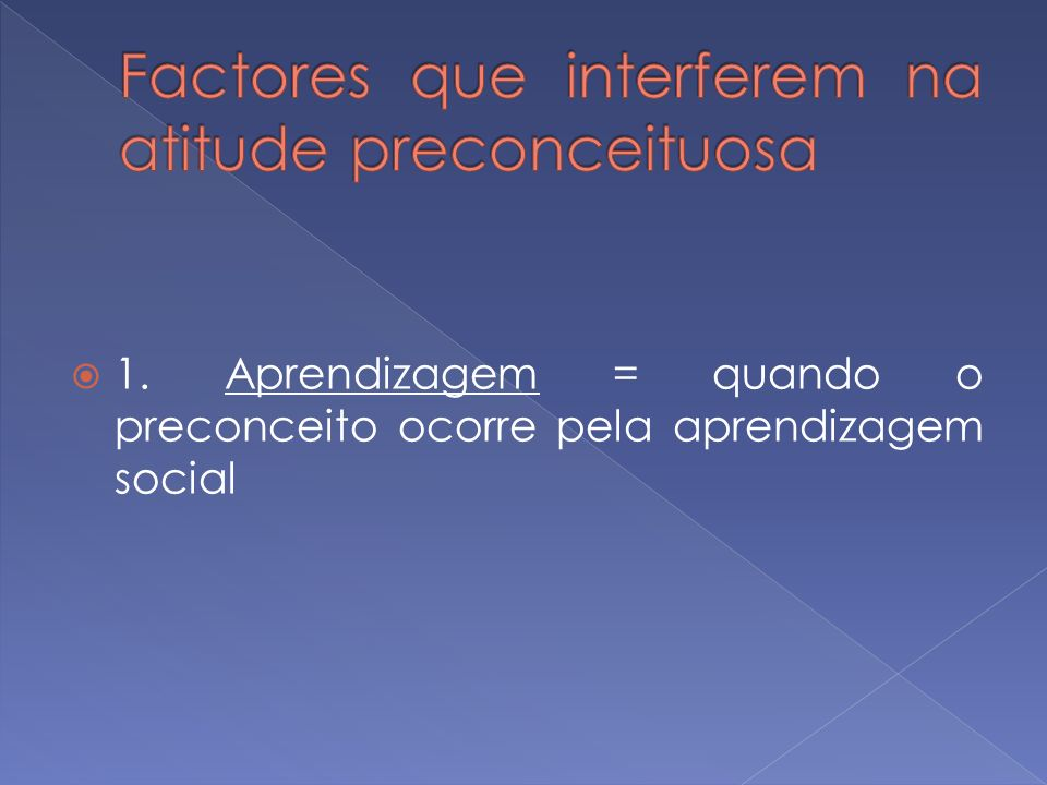 Factores que interferem na atitude preconceituosa