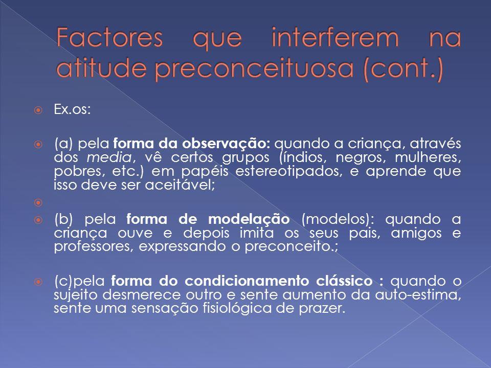 Factores que interferem na atitude preconceituosa (cont.)
