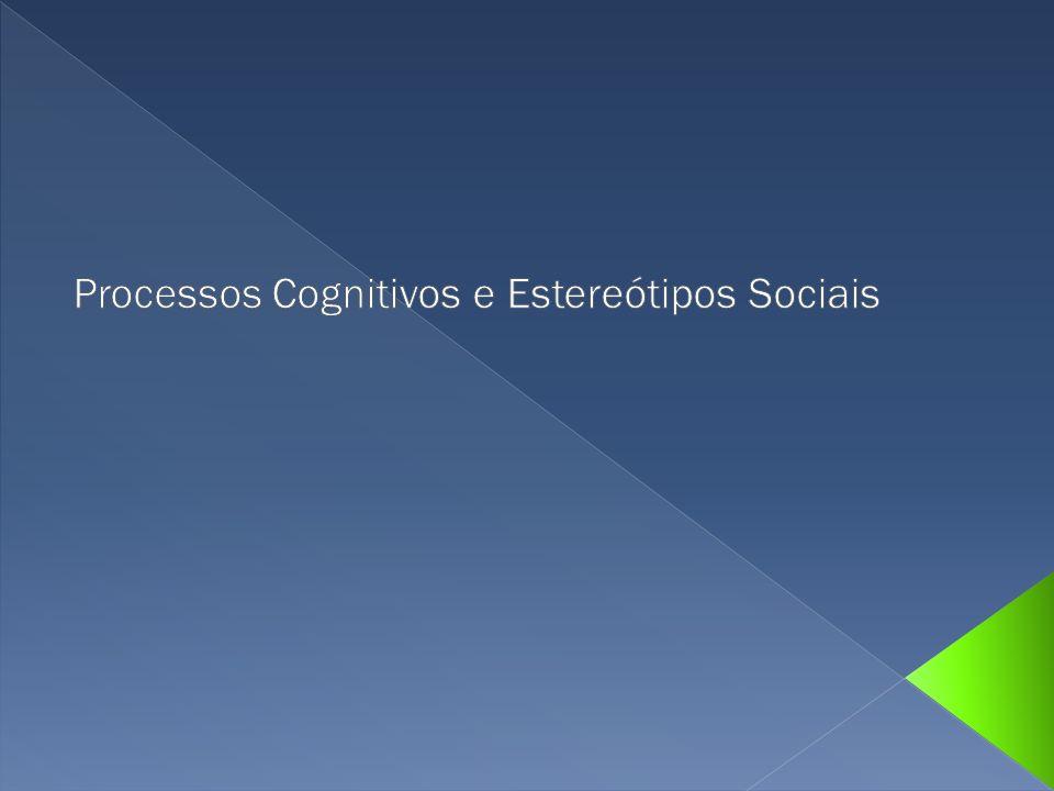 Processos Cognitivos e Estereótipos Sociais