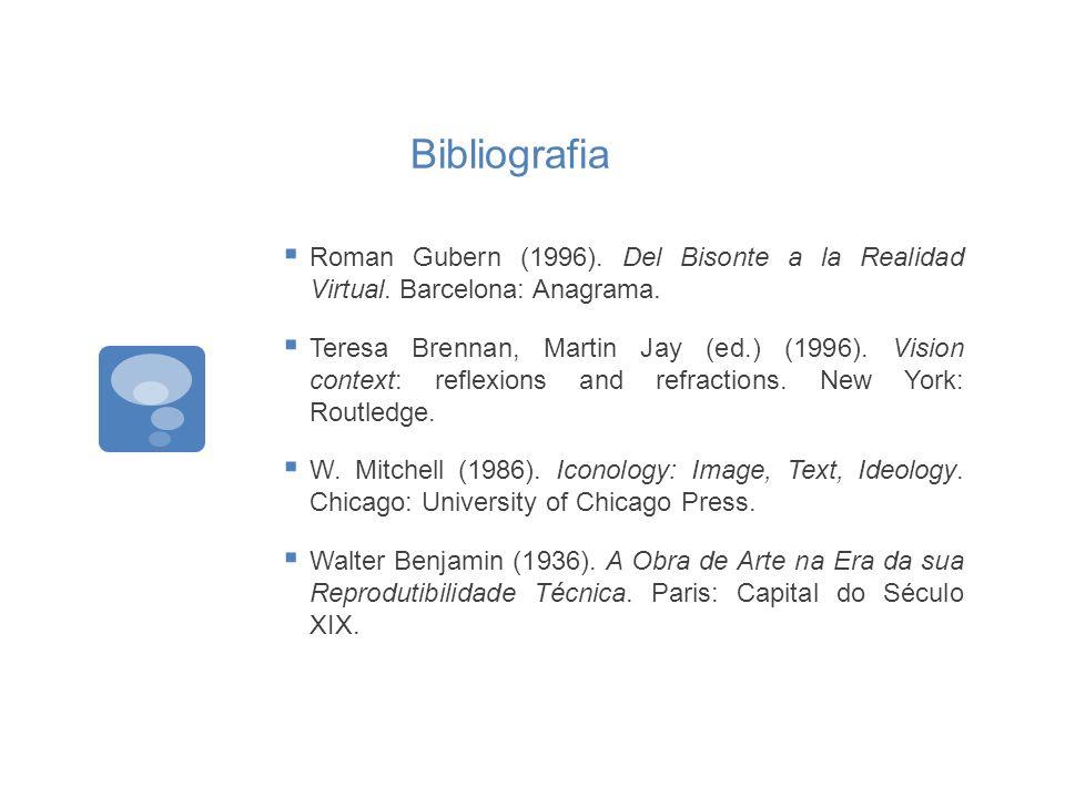Bibliografia Roman Gubern (1996). Del Bisonte a la Realidad Virtual. Barcelona: Anagrama.