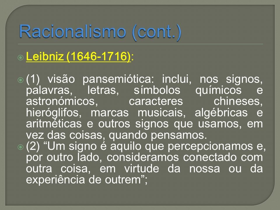 Racionalismo (cont.) Leibniz (1646-1716):