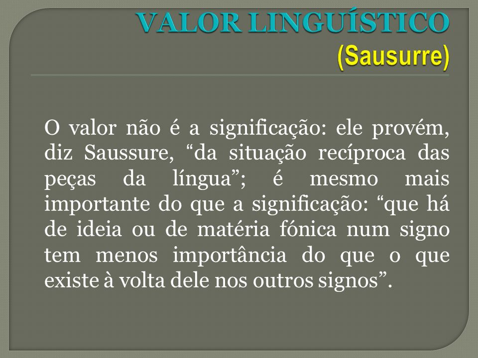 VALOR LINGUÍSTICO (Sausurre)