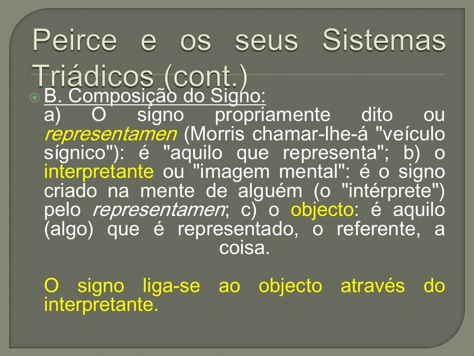 Peirce e os seus Sistemas Triádicos (cont.)
