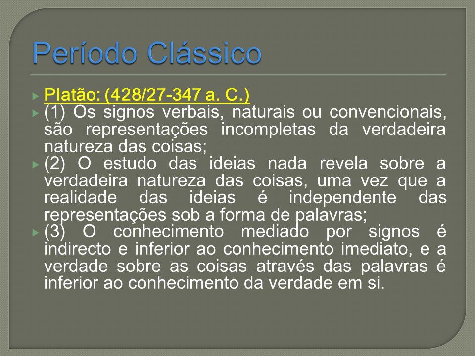 Período Clássico Platão: (428/27-347 a. C.)