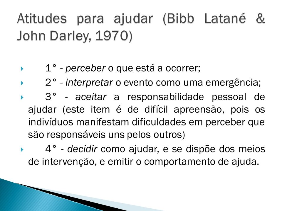 Atitudes para ajudar (Bibb Latané & John Darley, 1970)