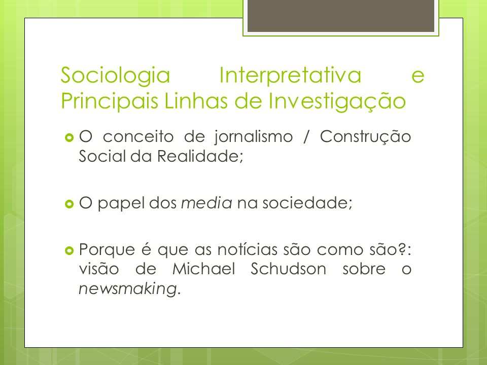 Sociologia Interpretativa e Principais Linhas de Investigação