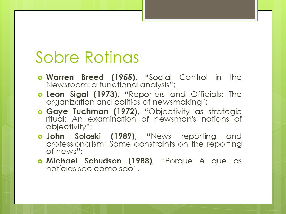 Sobre Rotinas Warren Breed (1955), Social Control in the Newsroom: a functional analysis ;