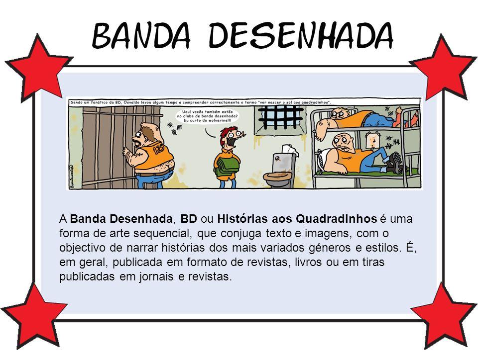 A Banda Desenhada, BD ou Histórias aos Quadradinhos é uma forma de arte sequencial, que conjuga texto e imagens, com o objectivo de narrar histórias dos mais variados géneros e estilos.