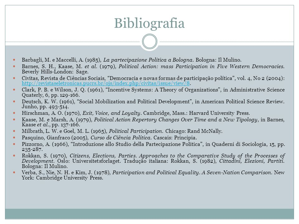 Bibliografia Barbagli, M. e Maccelli, A. (1985), La partecipazione Politica a Bologna. Bologna: Il Mulino.