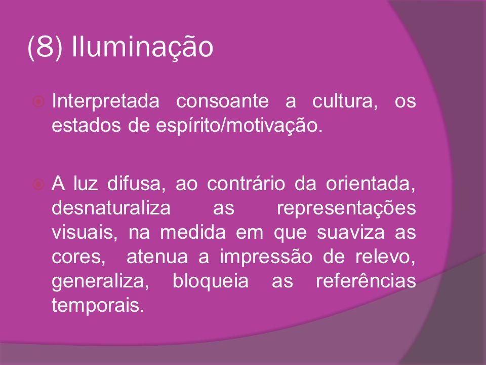 (8) IluminaçãoInterpretada consoante a cultura, os estados de espírito/motivação.