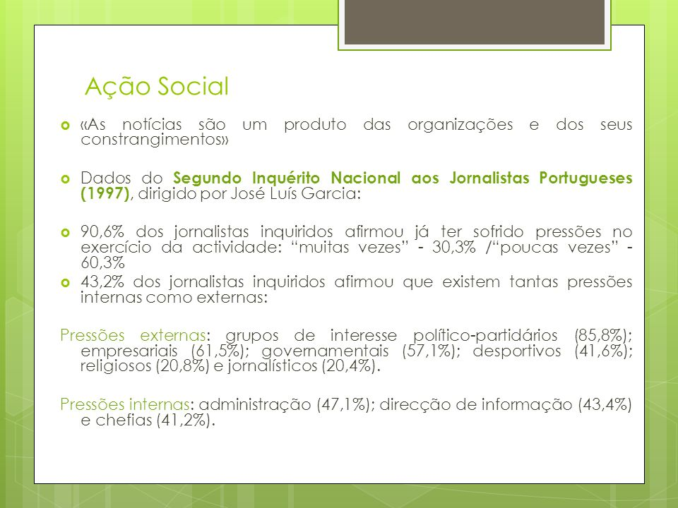 Ação Social «As notícias são um produto das organizações e dos seus constrangimentos»