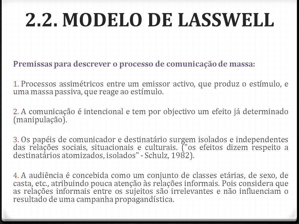2.2. MODELO DE LASSWELLPremissas para descrever o processo de comunicação de massa: