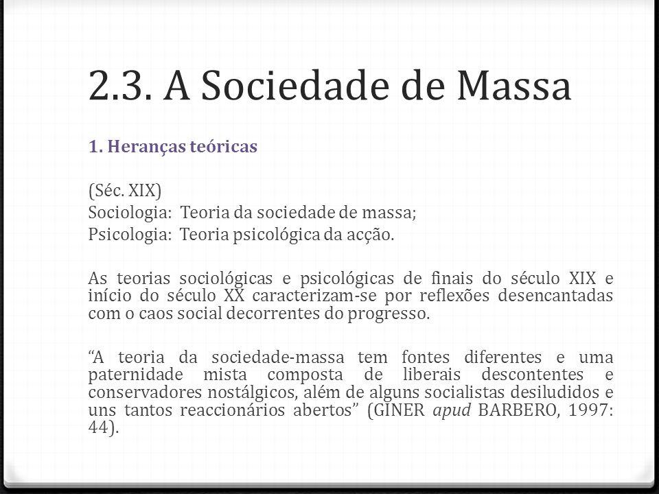 2.3. A Sociedade de Massa 1. Heranças teóricas (Séc. XIX)