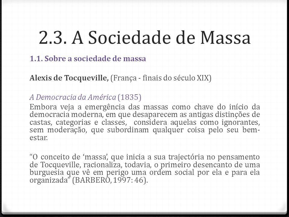 2.3. A Sociedade de Massa