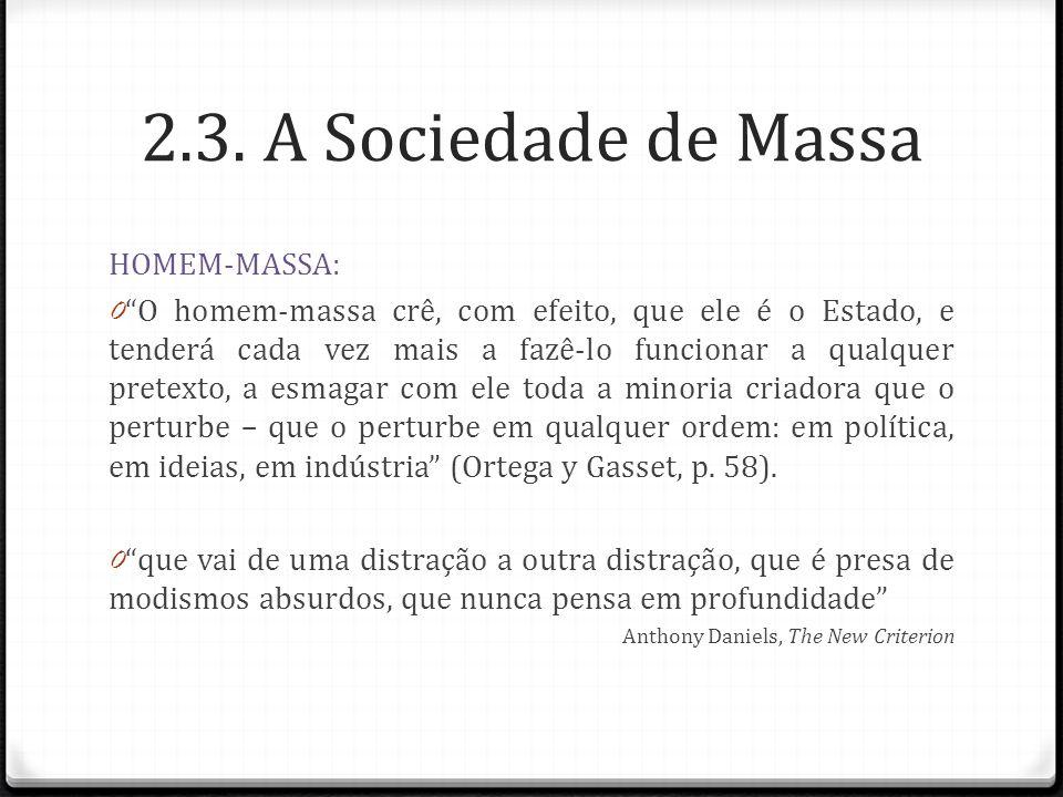 2.3. A Sociedade de Massa HOMEM-MASSA: