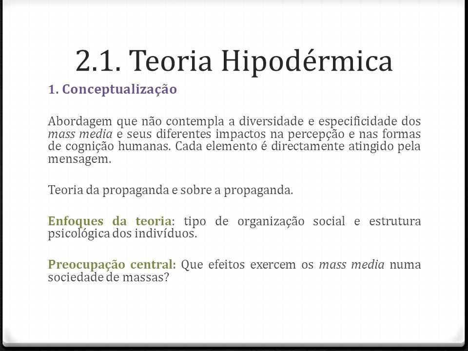 2.1. Teoria Hipodérmica 1. Conceptualização
