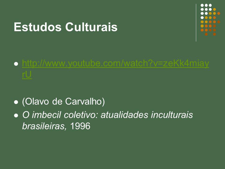 Estudos Culturais http://www.youtube.com/watch v=zeKk4miayrU