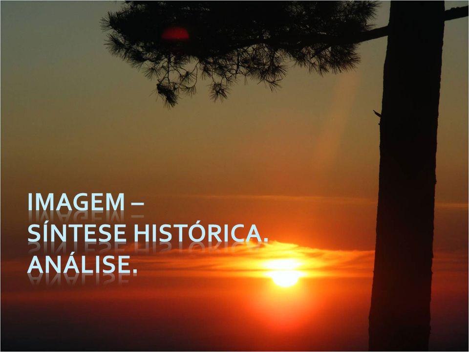 Imagem – Síntese Histórica. Análise.
