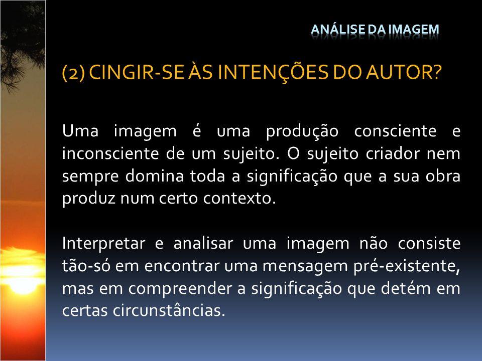 (2) CINGIR-SE ÀS INTENÇÕES DO AUTOR