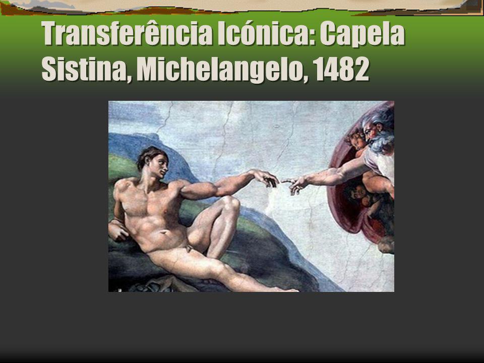 Transferência Icónica: Capela Sistina, Michelangelo, 1482