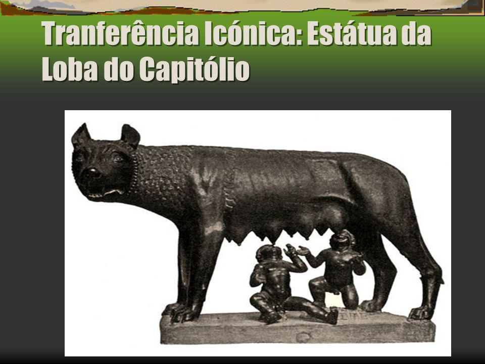 Tranferência Icónica: Estátua da Loba do Capitólio
