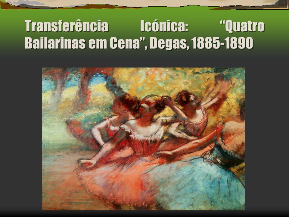 Transferência Icónica: Quatro Bailarinas em Cena , Degas, 1885-1890