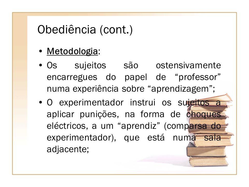 Obediência (cont.) Metodologia: