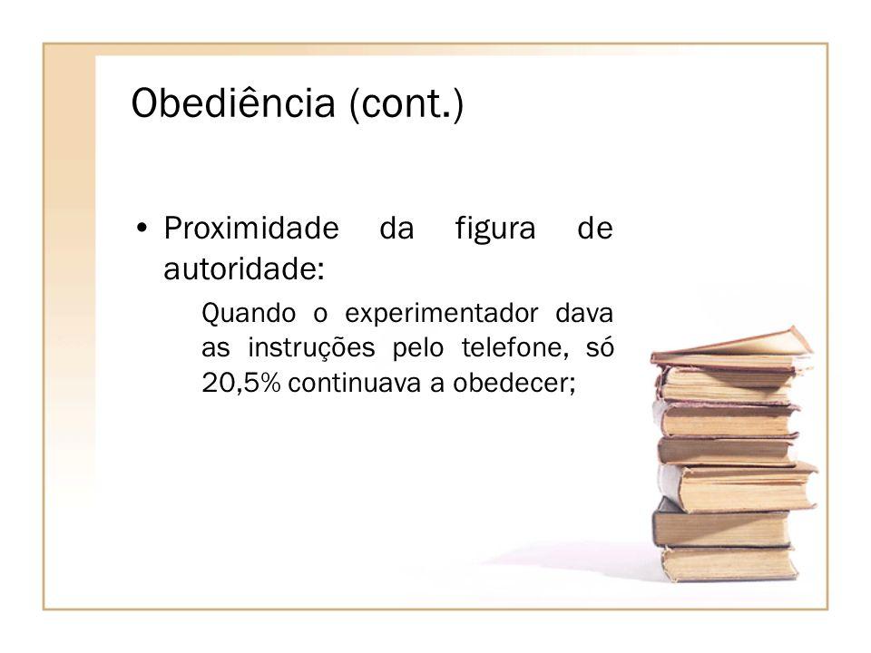 Obediência (cont.) Proximidade da figura de autoridade: