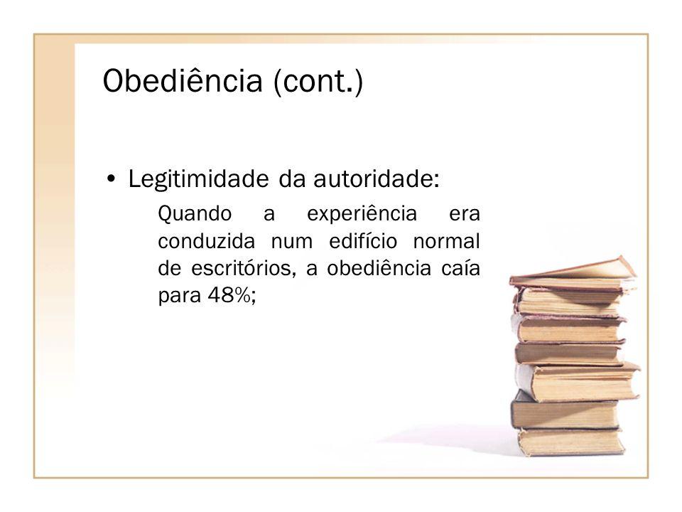 Obediência (cont.) Legitimidade da autoridade: