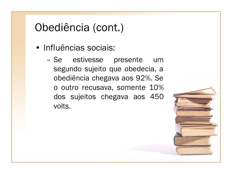 Obediência (cont.) Influências sociais: