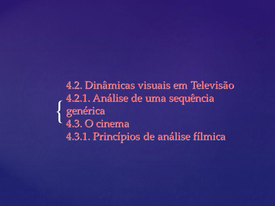 4. 2. Dinâmicas visuais em Televisão 4. 2. 1