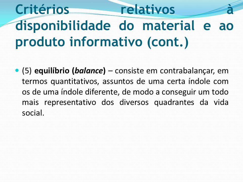 Critérios relativos à disponibilidade do material e ao produto informativo (cont.)