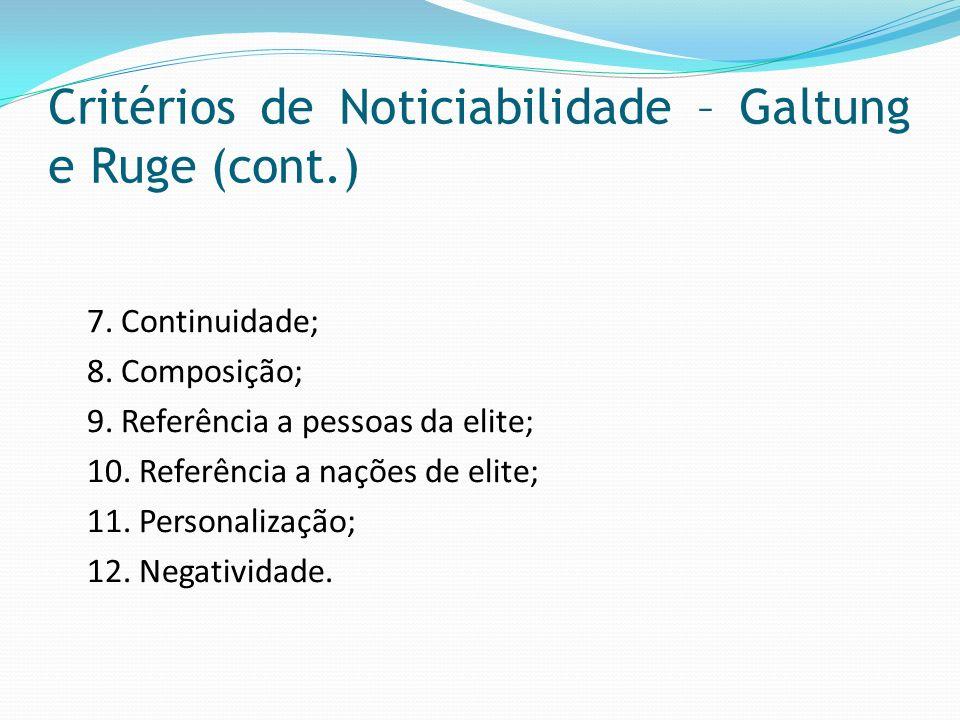 Critérios de Noticiabilidade – Galtung e Ruge (cont.)