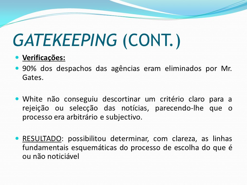 GATEKEEPING (CONT.) Verificações: