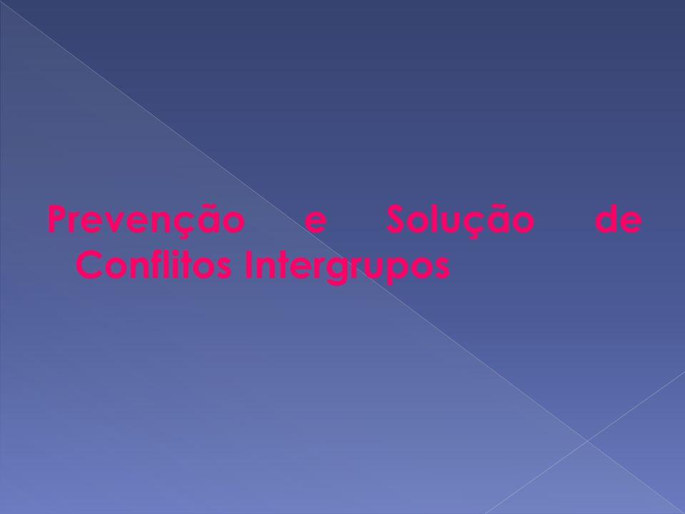 Prevenção e Solução de Conflitos Intergrupos