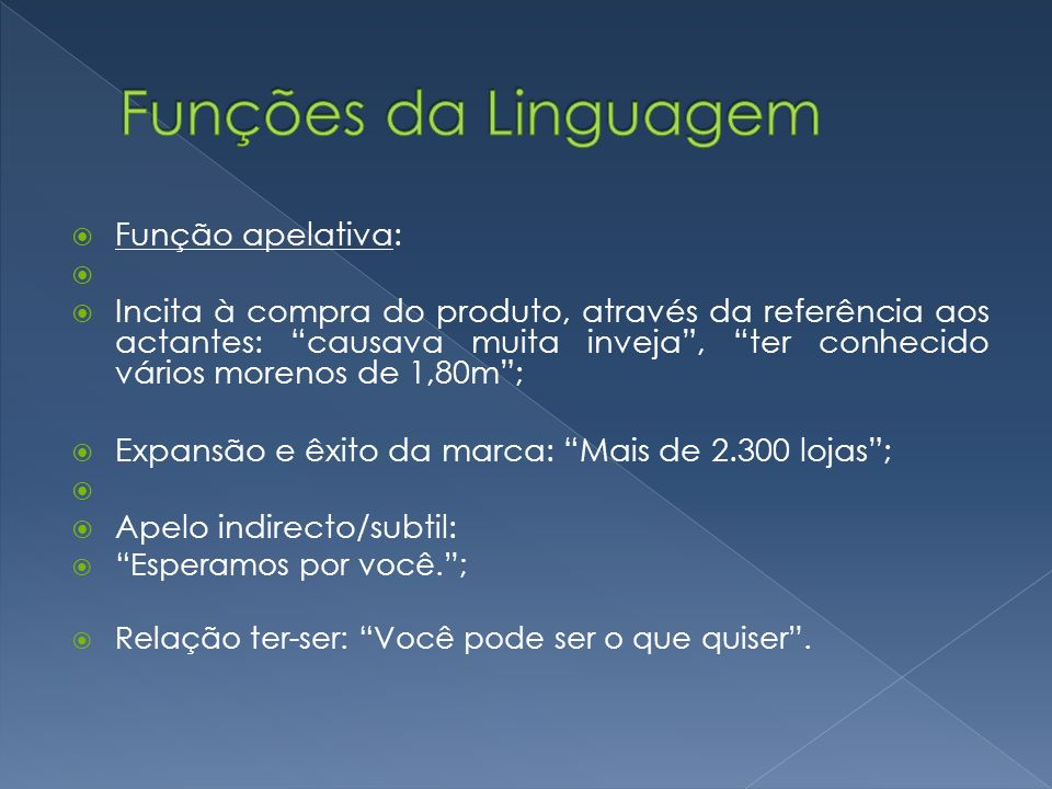 Funções da Linguagem Função apelativa: